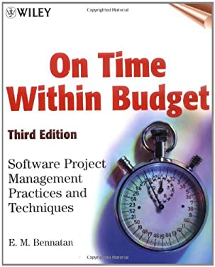 On Time Within Budget: Software Project Management Practices and Techniques 9780471376446