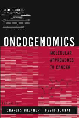 Oncogenomics: Molecular Approaches to Cancer 9780471225928