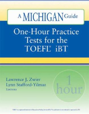 One-Hour Practice Tests for the TOEFL iBT: A Michigan Guide [With CD] 9780472032143