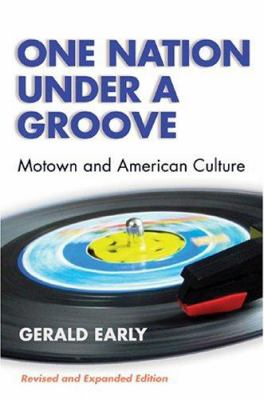One Nation Under a Groove: Motown and American Culture 9780472089567