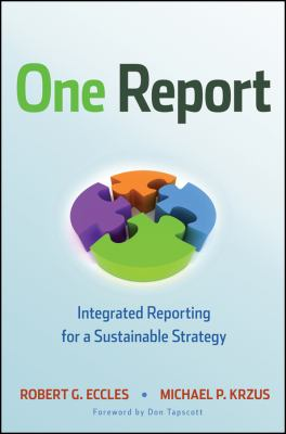 One Report: Integrated Reporting for a Sustainable Strategy 9780470587515