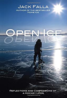 Open Ice: Reflections and Confessions of a Hockey Lifer 9780470153055