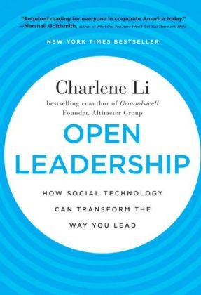 Open Leadership: How Social Technology Can Transform the Way You Lead 9780470597262