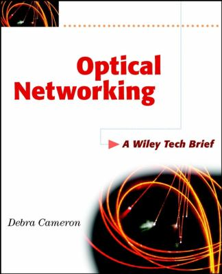Optical Networking: A Wiley Tech Brief 9780471443681