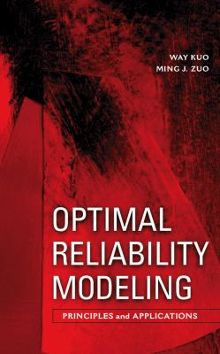Optimal Reliability Modeling: Principles and Applications 9780471397618