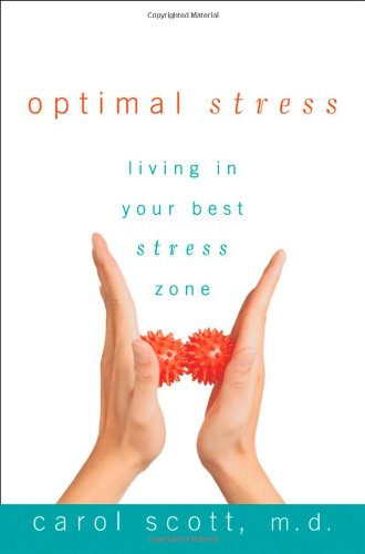 Optimal Stress: Living in Your Best Stress Zone 9780470068519