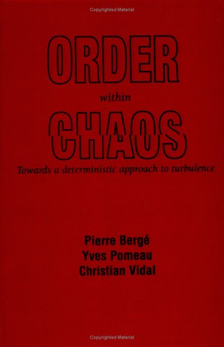 Order Within Chaos: Towards a Deterministic Approach to Turbulence 9780471849674