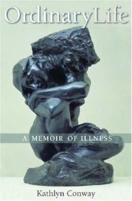 Ordinary Life: A Memoir of Illness 9780472032358