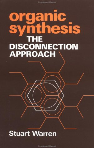 Organic Synthesis: The Disconnection Approach 9780471101611