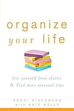 Organize Your Life: Free Yourself from Clutter & Find More Personal Time 9780471784579