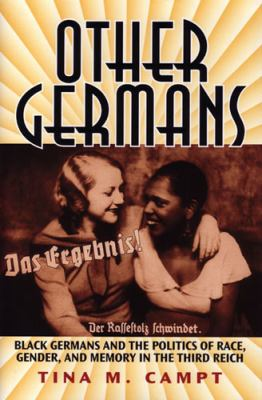 Other Germans: Black Germans and the Politics of Race, Gender, and Memory in the Third Reich 9780472113606