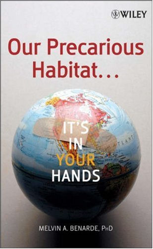 Our Precarious Habitat...It's in Your Hands 9780471740650