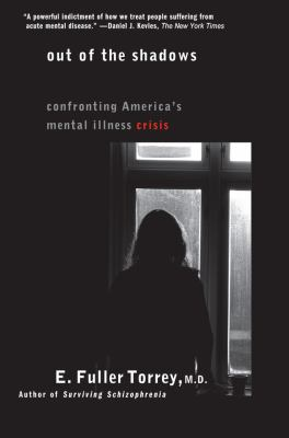 Out of the Shadows: Confronting America's Mental Illness Crisis 9780471245322