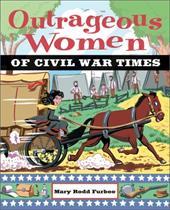 Outrageous Women of Civil War Times 1549421