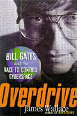 Overdrive: Bill Gates and the Race to Control Cyberspace 9780471291060