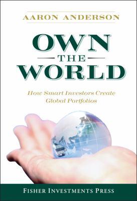 Own the World: How Smart Investors Create Global Portfolios 9780470285381