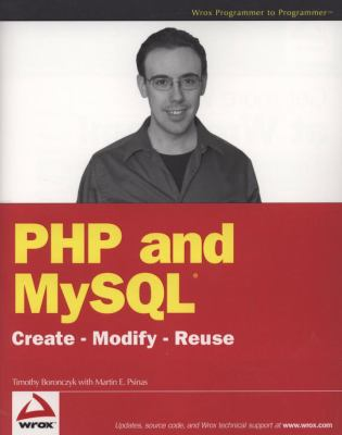 PHP and MySQL: Create-Modify-Reuse 9780470192429