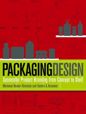 Packaging Design: Successful Product Branding from Concept to Shelf 9780471720164