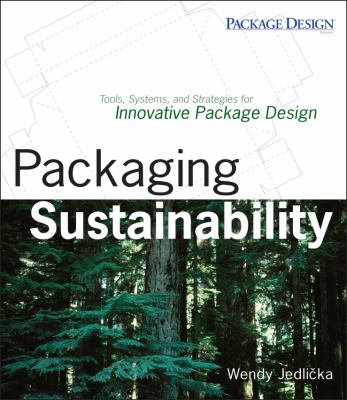 Packaging Sustainability: Tools, Systems and Strategies for Innovative Package Design 9780470246696