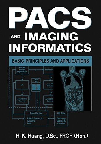 Pacs and Imaging Informatics: Basic Principles and Applications 9780471251231
