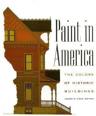 Paint in America: The Colors of Historic Buildings 9780471144106