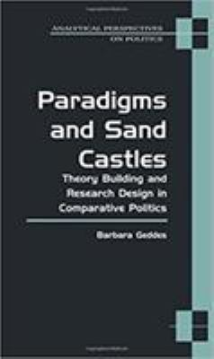 Paradigms and Sand Castles: Theory Building and Research Design in Comparative Politics 9780472068357