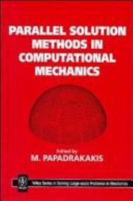 Parallel Solution Methods in Computational Mechanics 9780471956969