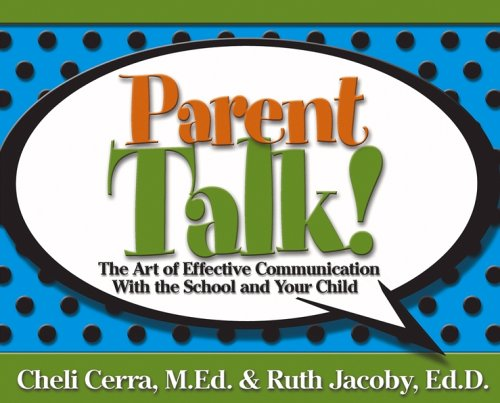 Parent Talk!: The Art of Effective Communication with the School and Your Child 9780471720133