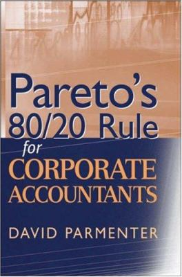 Pareto's 80/20 Rule for Corporate Accountants 9780470125434