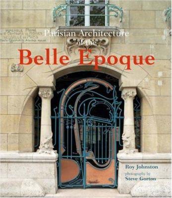 Parisian Architecture of the Belle Epoque 9780470015551