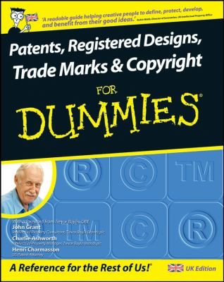 Patents, Registered Designs, Trade Marks and Copyright for Dummies 9780470519974