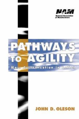 Pathways to Agility: Mass Customization in Action 9780471191759