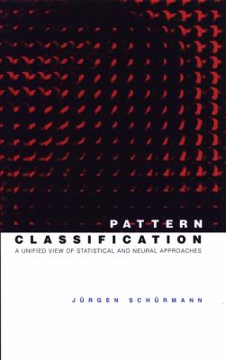 Pattern Classification: A Unified View of Statistical and Neural Approaches 9780471135340