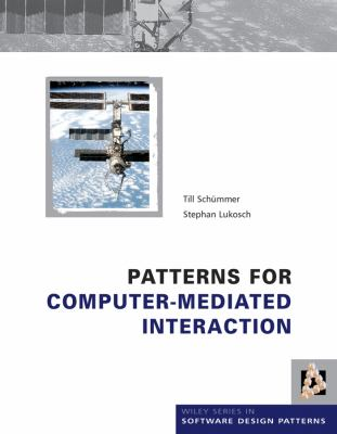 Patterns for Computer-Mediated Interaction 9780470025611