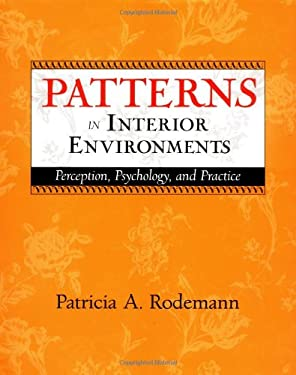 Patterns in Interior Environments: Perception, Psychology, and Practice 9780471241621
