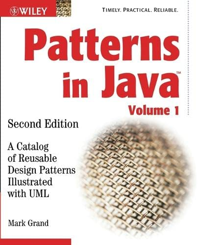 Patterns in Java: A Catalog of Reusable Design Patterns Illustrated with UML 9780471227298