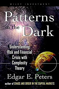 Patterns in the Dark: Understanding Risk and Financial Crisis with Complexity Theory 9780471239475