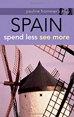 Pauline Frommer's Spain: Spend Less, See More 9780470287743