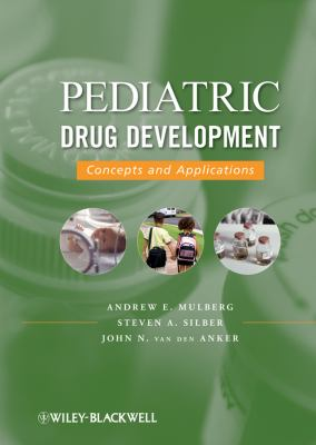 Pediatric Drug Development: Concepts and Applications 9780470169292