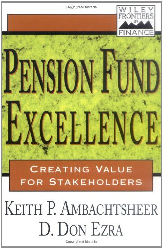 Pension Fund Excellence: Creating Value for Stockholders - Ambachtsheer, Keith / Ezra, Don D. / Ezra, D. Don