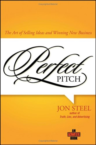 Perfect Pitch: The Art of Selling Ideas and Winning New Business 9780471789765