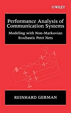 Performance Analysis of Communication Systems: Modeling with Non-Markovian Stochastic Petri Nets 9780471492580