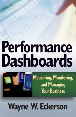 Performance Dashboards: Measuring, Monitoring, and Managing Your Business 9780471724179