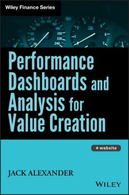 Performance Dashboards and Analysis for Value Creation [With CDROM] 9780470047972