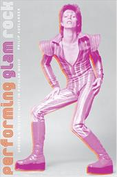 Performing Glam Rock: Gender and Theatricality in Popular Music