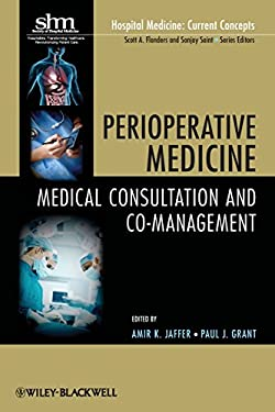 Perioperative Medicine: Medical Consultation and Co-Management 9780470627518