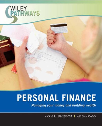 Personal Finance: Managing Your Money and Building Wealth 9780470111239