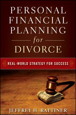 Personal Financial Planning for Divorce: Real-World Strategy for Success 9780470482049