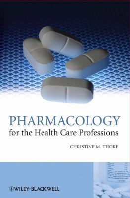 Pharmacology for the Health Care Professions 9780470510186