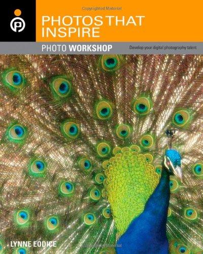 Photos That Inspire Photo Workshop: Develop Your Digital Photography Talent 9780470119556